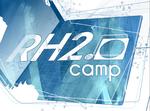 RH 2.0 Camp